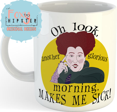 Hocus Pocus  11oz coffee mug Oh look, another glorious moment makes me sick