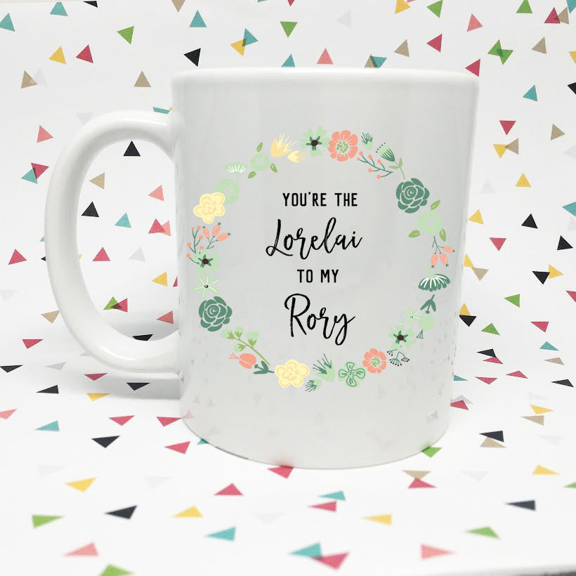 You're the Lorelai to my Rory Gilmore Girls  11oz coffee mug