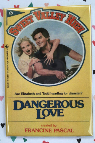 Sweet Valley High Fridge Magnet or Pinback 2x3 inches, Dangerous Love