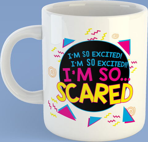 I'm So Excited I'm So Scared Saved By The Bell  11oz coffee mug