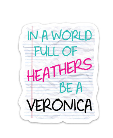 In A World Full of Heathers Vinyl Sticker