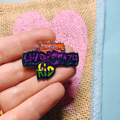 I'm still a Wild and Crazy Kid Enamel Pin