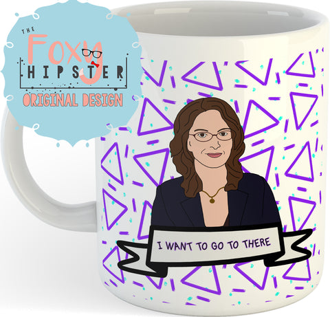 Liz Lemon I Want To Go To There 11oz coffee mug 30 Rock Inspired