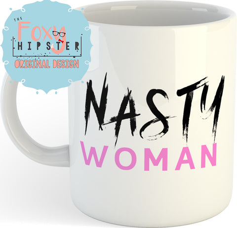 Nasty Woman  11oz coffee mug