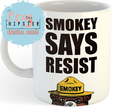 Smokey Says Resist 11oz coffee mug