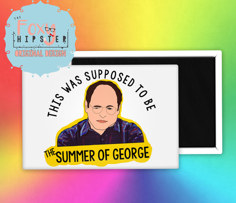 George Costanza I Proclaim this the Summer of George Fridge Magnet Seinfeld