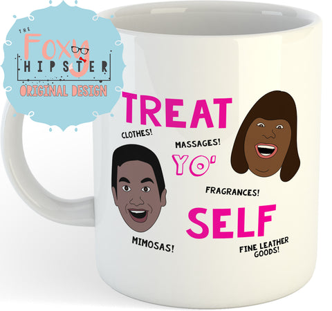 Treat Yo Self   11oz coffee mug