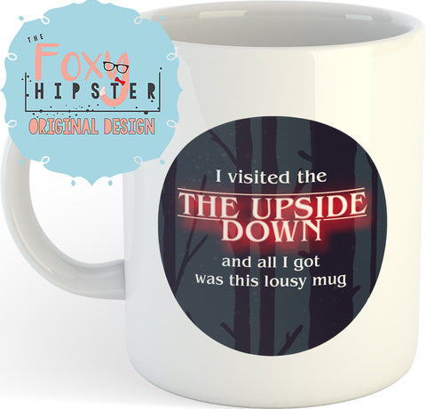 Stranger Things Inspired 11oz coffee mug Upside Down