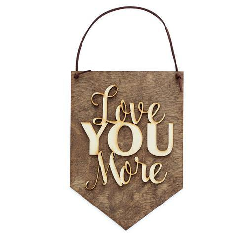 """Love You More"" Laser Cut Wood Wall Hanging"