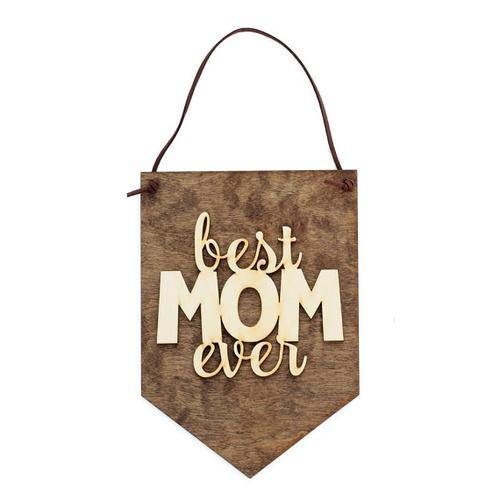 """Best Mom Ever"" Laser Cut Wood Wall Hanging"