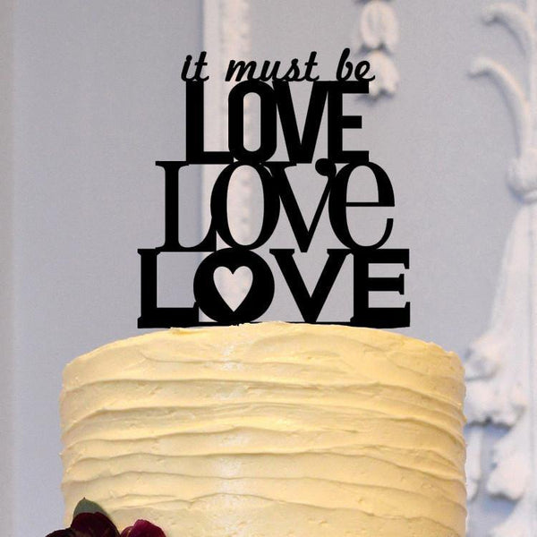 Sweet Cake Topper for Wedding, Engagement, Anniversary &Bridal Shower [It Must Be Love Love Love]