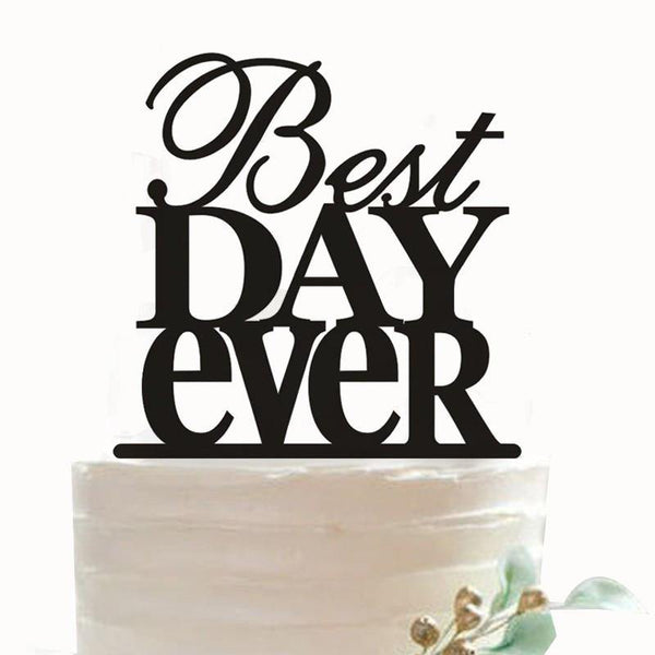 Wedding Cake Topper (Best Day Ever /Romantic /Engagement Party Decoration)