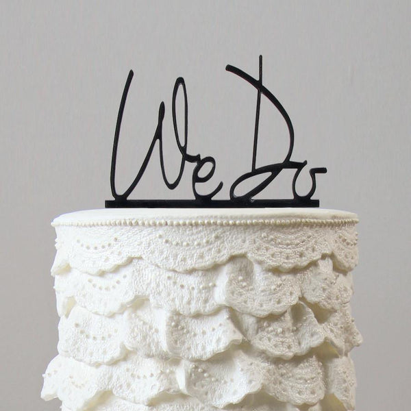 We DO Cake Topper (Wedding Vow /Love Quotes Message Poetry Poem Phrase Sentence)