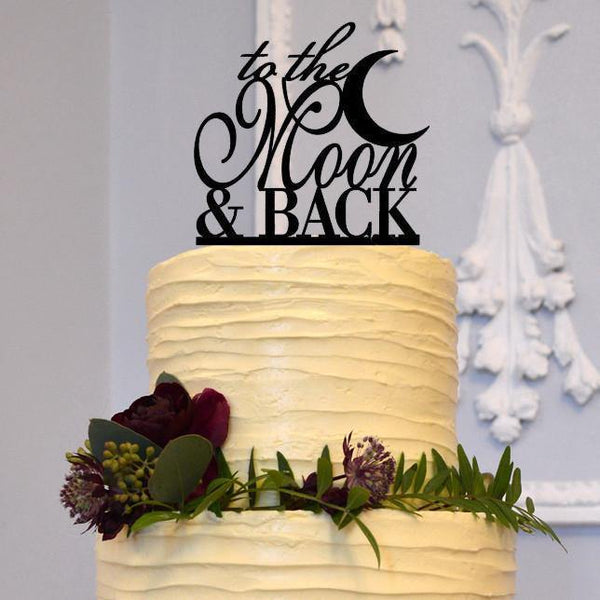 Cake Topper for Wedding Anniversary Engagement (Romantic Love Quotes)[To The Moon & Back]