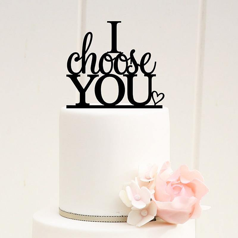 Anniversary Engagement Wedding Cake Topper (Love Message I Choose You)