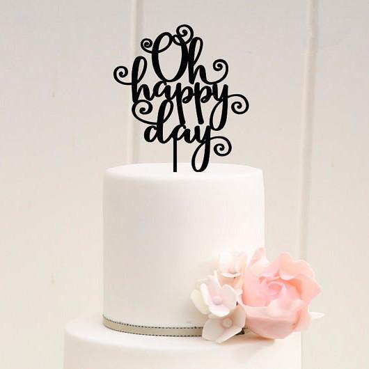 Cake Topper /Cake Decoration for Birthday &Wedding Cake (Oh Happy Day)