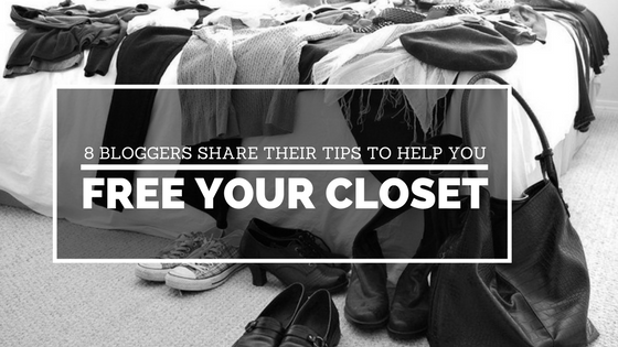 8 Bloggers Share Their Tips To Help You Free Your Closet