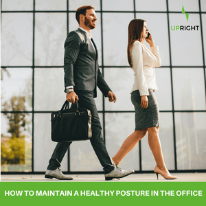 How To Maintain a Healthy Posture in the Office