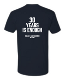 30 Years is Enough Shirt