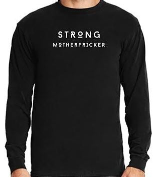Strong Motherfricker B/W - Unisex Long Sleeve