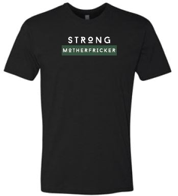 Strong Motherfricker B/W/G - Unisex T-shirt