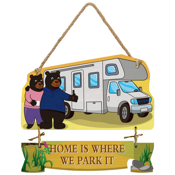 RV/ HOME IS WHERE WE PARK IT