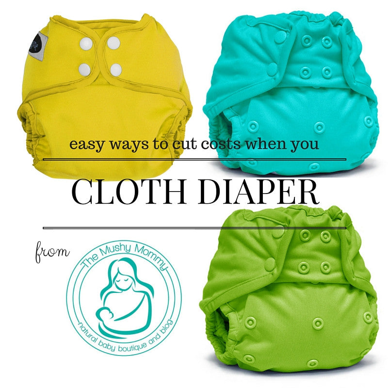 Easy Ways to Cut Costs When You Cloth Diaper