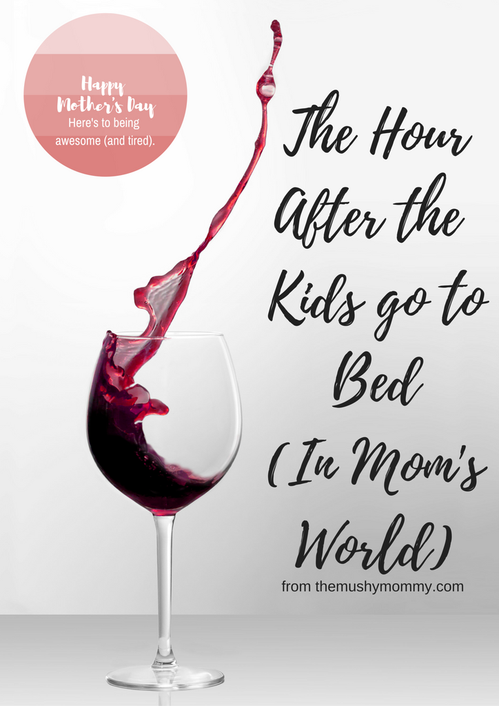 The Hour After the Kids go to Bed (In Mom's World)