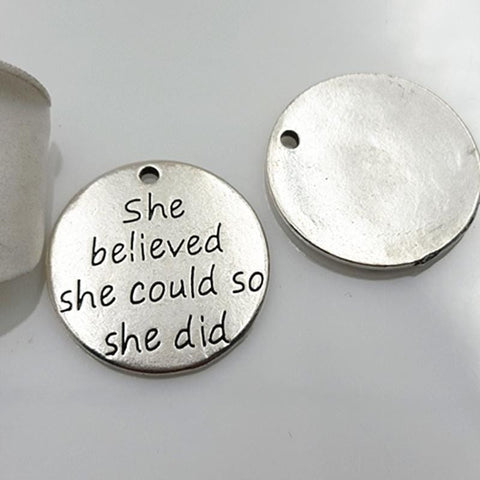 10_pc/lot_23mm_Silver_Color_Round_Pendant_Charms_She_Believed_She_Could_So_She_Did