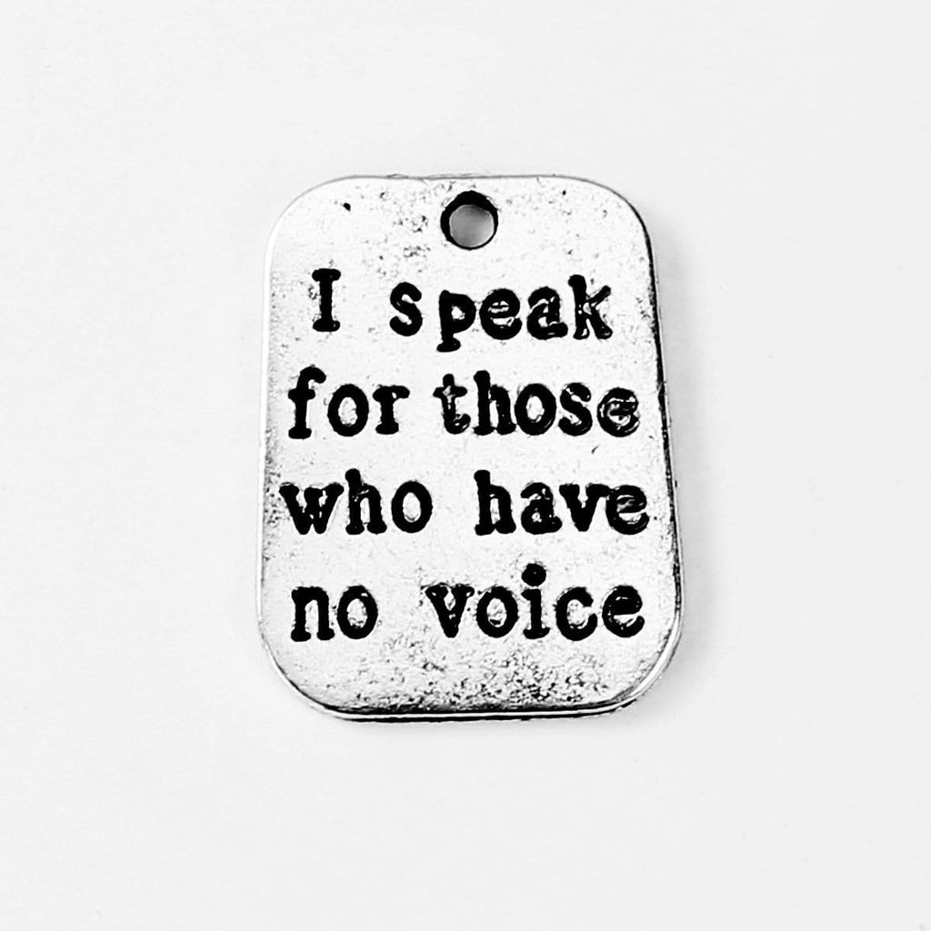 "10 PCs ""I speak for those who have no voice"" Amazing Phrase for Therapists, Animal Advocats, etc."