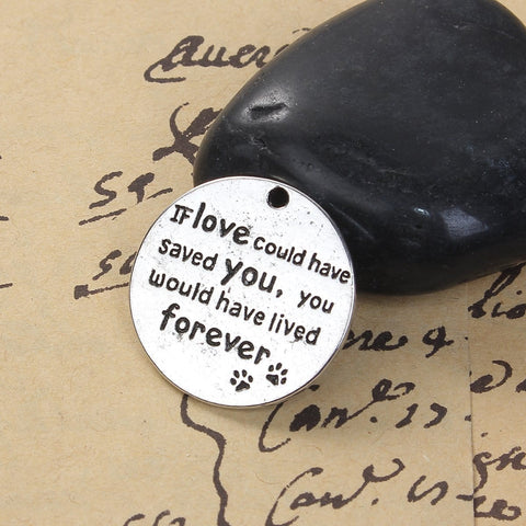 "10 PCs ""If love could have saved you, you would have lived forever"" Charms"