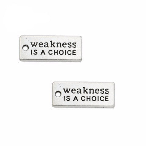 "10 ""Weakness is a Choice"" A so True Statement 22x9mm"