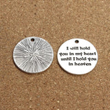 10Pieces/Lot 25mm  I Will Hold You In My Heart Until I hold you in heaven charm