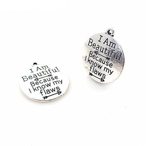20 Pieces/Lot i am beautiful because  i know my flaws pendant - mobile-boutique.com