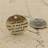 "20pcs/lot 22mm Ancient silver ""I will hold you in my heart until I hold you in heaven"" Charms"
