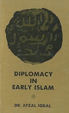 Diplomacy in Early Islam by Dr. Afzal Iqbal