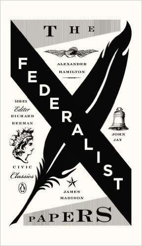 The Federalist Papers (Penguin Civic Classics) by Alexander Hamilton