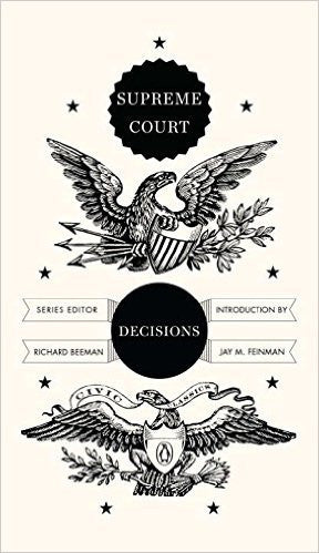 Supreme Court Decisions (Penguin Civic Classics) edited by Richard Beeman