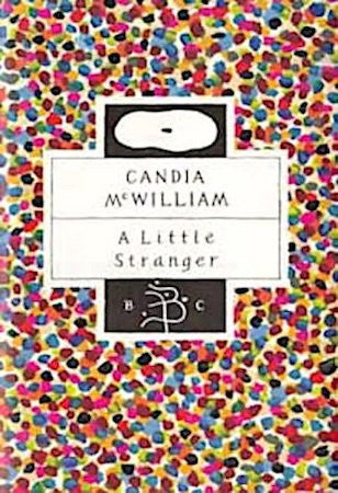 A Little Stranger by Candia McWilliam