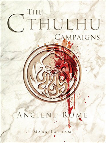 The Cthulhu Campaigns by Mark Latham