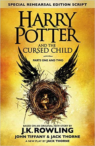 Harry Potter and the Cursed Child - Parts I & II: (Special Rehearsal Edition Script) by J.K. Rowling, Jack Thorne, and John Tiffany