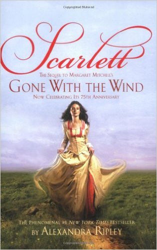 Scarlett: The Sequel to Margaret Mitchell's Gone With the Wind by Alexandra Ripley