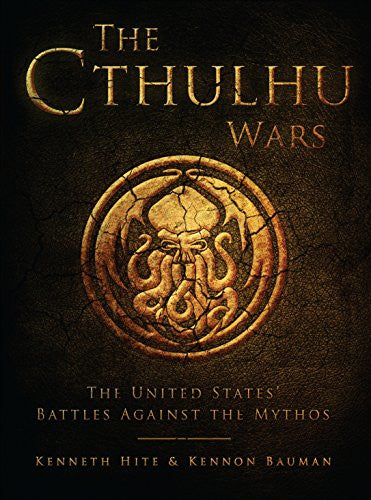 The Cthulhu Wars by Kenneth Hite & Kennon Bauman