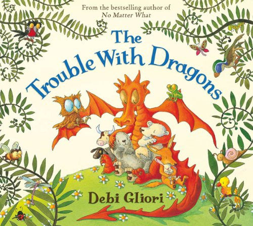 The Trouble With Dragons by Debi Gilori