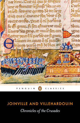Chronicles of the Crusades by Jean de Joinville and Gefroy de Villehardouin