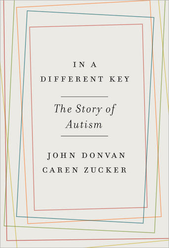 In a Different Key: The Story of Autism by John Donvan