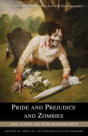 Pride and Prejudice and Zombies: The Graphic Novel by Jane Austen and Seth Grahame-Smith