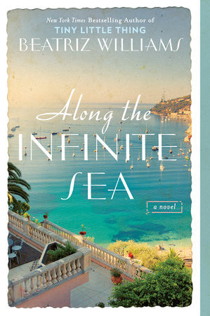 Along the Infinite Sea by Beatiz Williams