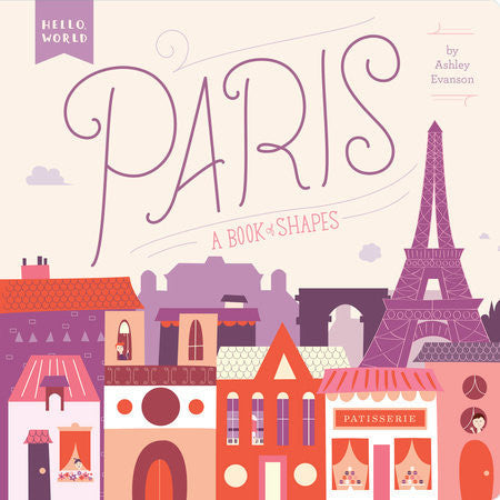 Paris (A Book of Shapes) by Ashley Evanson)