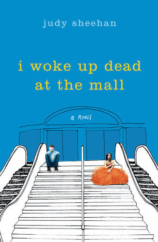 I Woke Up Dead at the Mall by Judy Sheehan